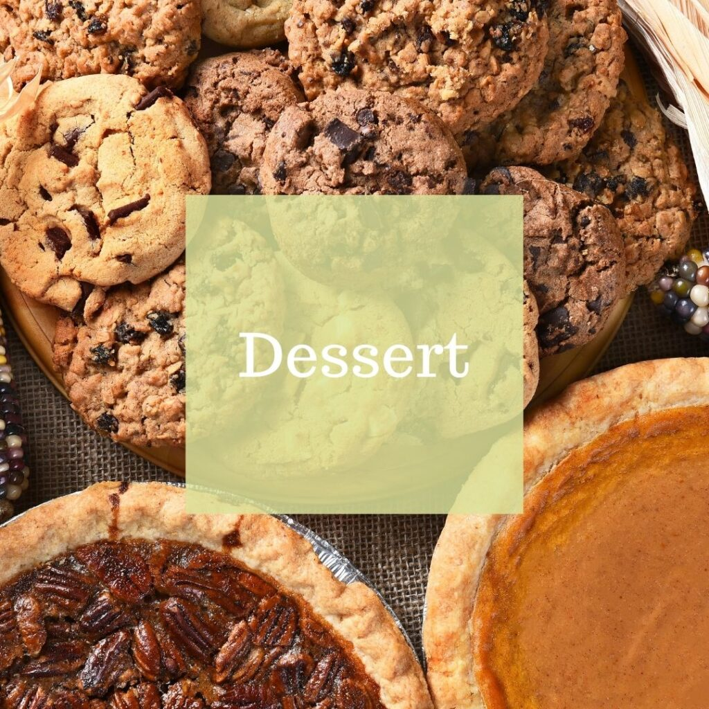 """Dessert spread of a pecan pie, pumpkin pie, and chocolate chip cookies. Contains a text overlay that reads, """" Dessert."""""""